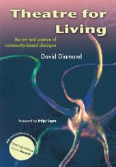 Theatre For Living: The Art and Science of Community-Based Dialogue