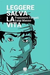 Leggere salva la vita: (Fumetto oneshot di Luigi Manno) (gratis-gratuito-free)