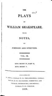 The Plays of William Shakespeare ...: With the Corrections and Illustrations of Various Commentators, Volume 9