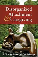 Disorganized Attachment and Caregiving PDF