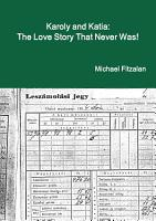 Karoly and Katia  the love story that never was  PDF