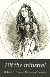 Ulf the minstrel; or, The princess Diamonduckz and the hazel fairy
