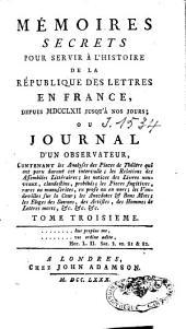 Mémoires secrets: pour servir à l'histoire de la république des lettres en France, depuis MDCCLXII jusqu'à nos jours, ou Journal d'un observateur [...], Volume2