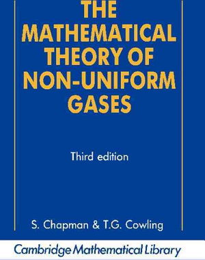 The Mathematical Theory of Non uniform Gases PDF
