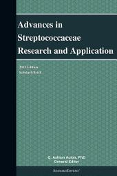 Advances in Streptococcaceae Research and Application: 2013 Edition: ScholarlyBrief