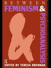 Between Feminism and Psychoanalysis