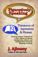 Figuratively Speaking: Thesaurus of Expressions &Phrases