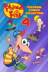 Phineas and Ferb Colossal Comics Collection: Volume 4