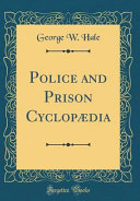 Police and Prison Cyclopædia (Classic Reprint)
