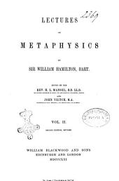 Lectures on Metaphysics and Logic by William Hamilton: Lectures on metaphysics. Vol. 2, Volume 2