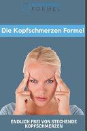 Die Kopfschmerzen Formel  Endlich Frei Von Stechenden Kopfschmerzen   So Gehts    PDF