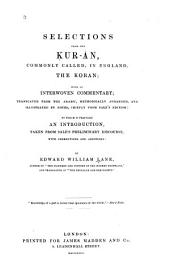 Selections from the Ḳur-án, Commonly Called, in England, the Koran: With an Interwoven Commentary