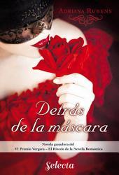 Detrás de la máscara: VI Premio Vergara - El Rincón de la Novela Romántica