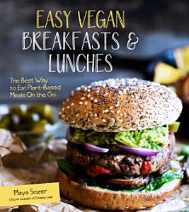 Easy Vegan Breakfasts & Lunches Book