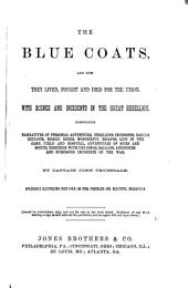 The Blue Coats, and how They Lived, Fought and Died for the Union: With Scenes and Incidents in the Great Rebellion