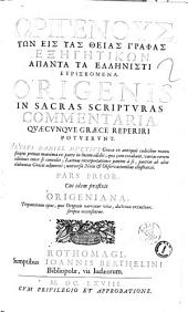 Origenous Exegetika. Origenis Commentaria: Volume 1