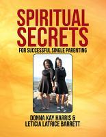 Spiritual Secrets for Successful Single Parenting PDF