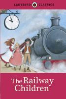 Ladybird Classics  The Railway Children PDF
