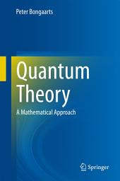 Quantum Theory: A Mathematical Approach