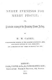 Merry Evenings for Merry People; or, Proverbs arranged for drawing-room acting