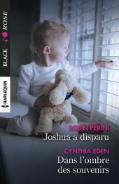 Joshua a disparu - Dans l'ombre des souvenirs