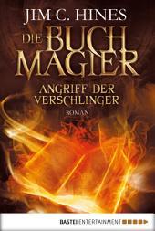 Die Buchmagier: Angriff der Verschlinger: Roman