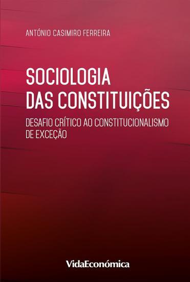 Sociologia das Constitui    es   Desafio cr  tico ao constitucionalismo de exce    o PDF