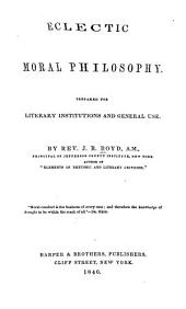Eclectic Moral Philosophy: Prepared for Literary Institutions and General Use
