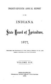 Annual Report of the Indiana State Board of Agriculture: Volume 19