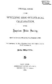 Proceedings at the Wycliffe Semi-millennial Celebration, by the American Bible Society