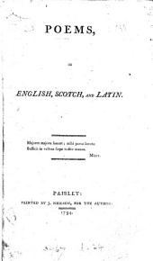 Poems, in English, Scotch, and Latin [by J. Grahame.].