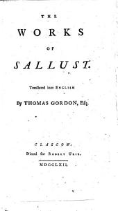 The Works of Sallust. Translated Into English by T. Gordon