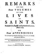 Remarks on the Four Volumes of The Lives of Saints, Publish'd in English, and Printed at London, Anno 1729