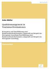 Qualitätsmanagement in Tourismus-Destinationen: Konzeption und Durchführung einer Kundenzufriedenheitsanalyse, dargestellt am Beispiel des Herzogtums Lauenburg Durchführung einer Kundenzufriedenheitsanalyse, dargestellt am Beispiel des Herzogtums Lauenburg