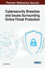 Cybersecurity Breaches and Issues Surrounding Online Threat Protection