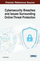 Cybersecurity Breaches and Issues Surrounding Online Threat Protection PDF
