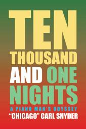 Ten Thousand and One Nights: A Piano Man'S Odyssey