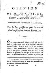 Opinion de M. de Custine, député à l'Assemblée nationale, représentant du département de la Meurthe, sur la loi présentée par le comité de Constitution sur les émigrans