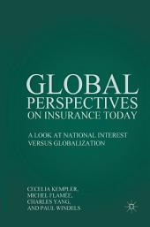 Global Perspectives on Insurance Today: A Look at National Interest versus Globalization