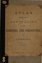 Atlas behoorende bij de aanvulling tot het Leerboek der perspectief: Volume 1