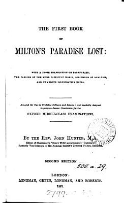 The first book of Milton s Paradise lost  with a prose tr  and notes  by J  Hunter PDF