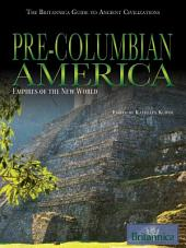 Pre-Columbian America: Empires of the New World