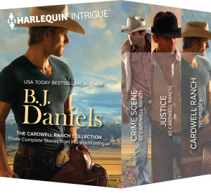 B J  Daniels The Cardwell Ranch Collection