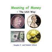 Meaning of Money - The USA Way: ESL Alford Books - Advanced Level