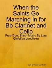 When the Saints Go Marching In for Bb Clarinet and Cello - Pure Duet Sheet Music By Lars Christian Lundholm
