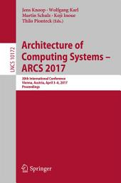 Architecture of Computing Systems - ARCS 2017: 30th International Conference, Vienna, Austria, April 3–6, 2017, Proceedings