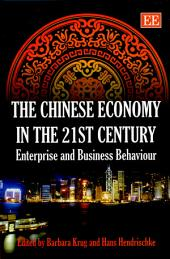 The Chinese Economy in the 21st Century: Enterprise and Business Behaviour