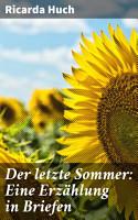 Der letzte Sommer  Eine Erz  hlung in Briefen PDF