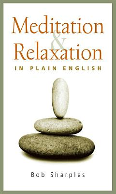Meditation and Relaxation in Plain English PDF