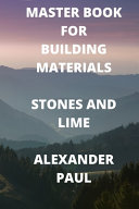 Master Book for Building Materials Stones and Lime
